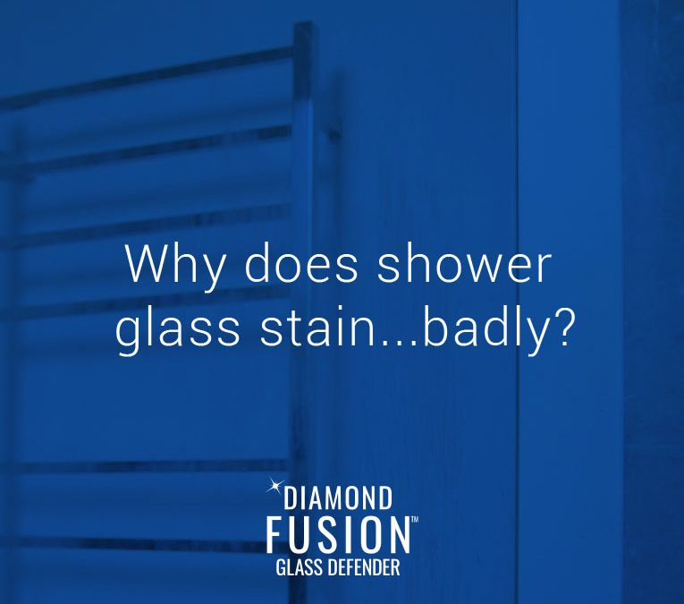 Why do glass showers stain…badly?